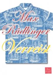 Max-Ruedlinger-Verreist_small