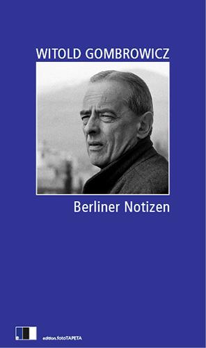 Gombrowicz, Berliner Notizen