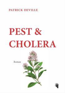 Patrick Deville, Pest & Cholera. Umschlaggestaltung Dario Benassa