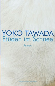 Yoko Tawada, Etüden im Schnee