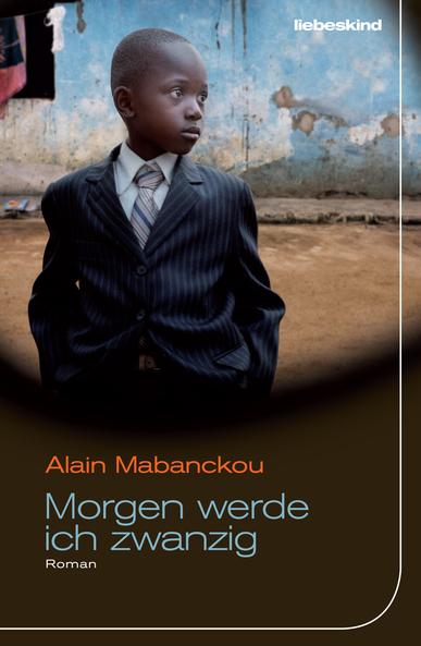 Romane aus Frankreich (6): Alain Mabanckou Morgen werde ichzwanzig
