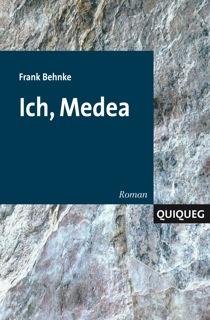 Behnke, Ich, Medea