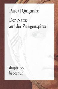 Quignard, Zungenspitze