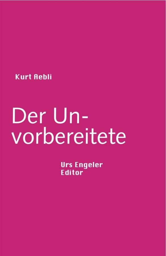 Kurt Aebli, DerUnvorbereitete