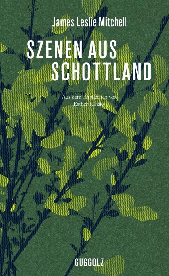 Hotlistlesen (4) – Szenen aus Schottland von James LeslieMitchell