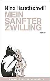 2011 Nino Haratischwili: Mein sanfter Zwilling (FVA)