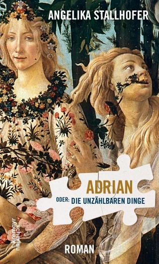 Angelika Stallhofer: Adrian oder: Die unzählbaren Dinge. Wien: Kremayr & Scheriau Verlag 2018. 192 Seiten.